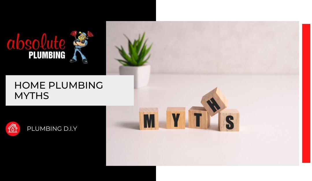 Home Plumbing Myths That Will Cost You Money